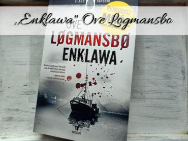 ",,Enklawa"" Ove Logmansbo [Remigiusz Mróz]"