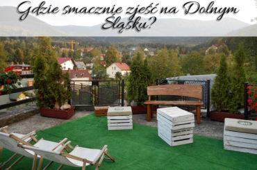Gdzie smacznie zjeść na Dolnym Śląsku? 2 miejsca, ale jakie MIEJSCA!