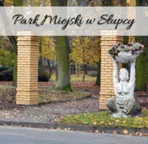 Park Miejski w Słupcy. Zobacz dom, w którym mieszkał Apolinary Szeluta