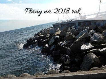 Podróżnicze plany na 2018 rok