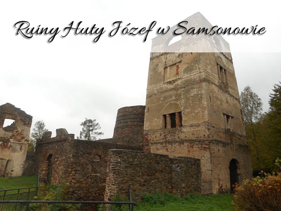 Ruiny Huty Jozef w Samsonowie