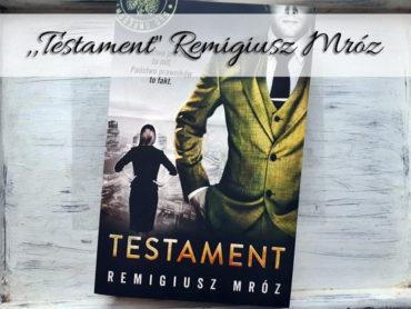 """,,Testament"""" Remigiusz Mróz. Czy Chyłka i Zordon będą w końcu razem?"""