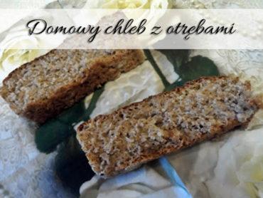 Domowy chleb z otrębami. Idealny na sycące śniadanie