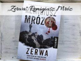 """,,Zerwa"""" Remigiusz Mróz. Ostatni tom serii z komisarzem Forstem"""