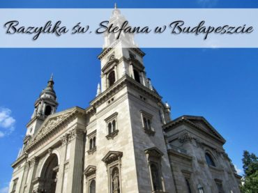 Bazylika św. Stefana w Budapeszcie. Obejrzyj kopię obrazu Matki Boskiej Częstochowskiej