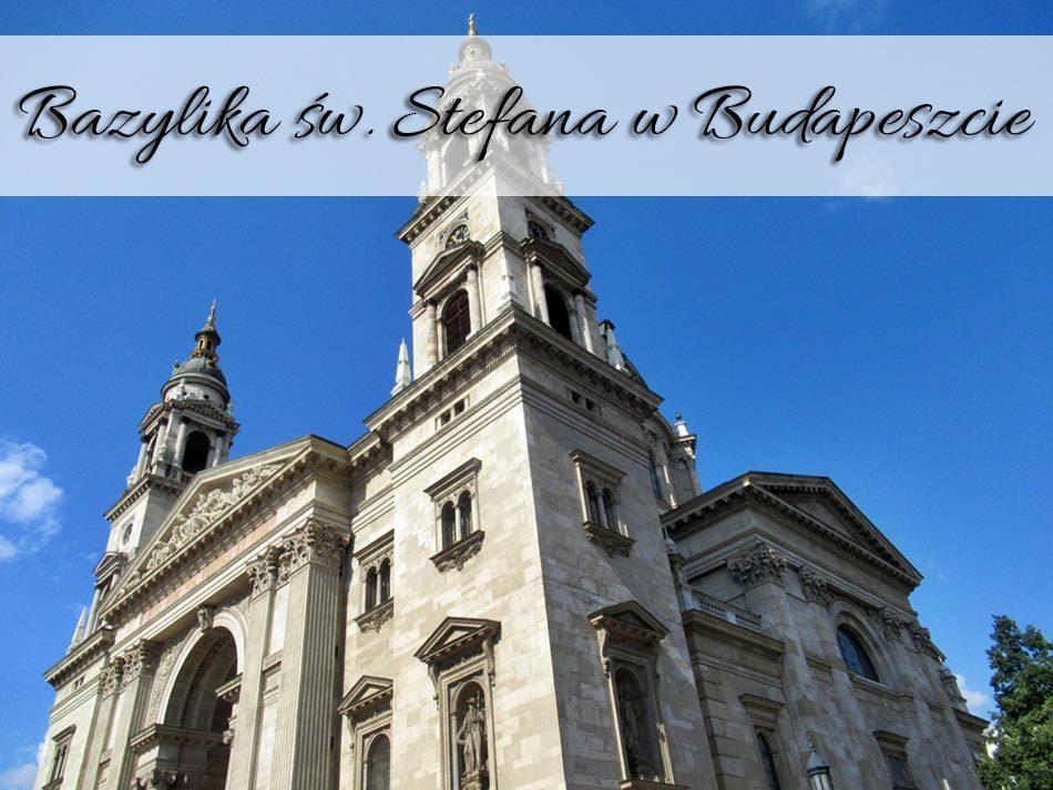 Bazylika-Stefana-w-Budapeszcie