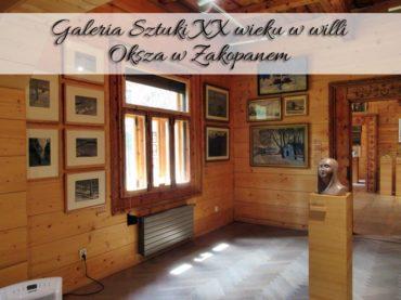 Galeria Sztuki XX wieku w willi Oksza w Zakopanem. Przepiękne obrazy i rzeźby