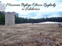 Muzeum Byłego Obozu Zagłady w Sobiborze. Miejsce ze Ścieżką Śmierci