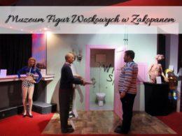 Muzeum Figur Woskowych w Zakopanem. Atrakcja warta uwagi
