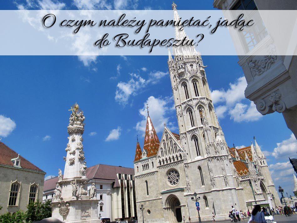 O-czym-nalezy-pamietac-jadac-do-Budapesztu