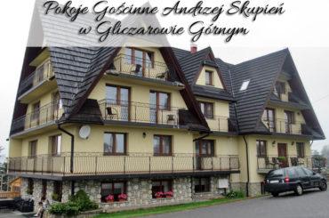 Pokoje Gościnne Andrzej Skupień w Gliczarowie Górnym. Bardzo blisko Zakopanego