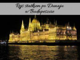 Rejs statkiem po Dunaju w Budapeszcie. Panorama miasta z wodnej perspektywy