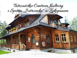 """Tatrzańskie Centrum Kultury i Sportu ,,Jutrzenka"""" w Zakopanem. Warto tu zajrzeć"""