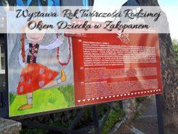 Wystawa Rok Twórczości Rodzimej Okiem Dziecka w Zakopanem. Darmowa atrakcja na Krupówkach