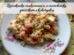 Zapiekanka makaronowa z marchewką, groszkiem i kukurydzą. Uwielbiamy ją!