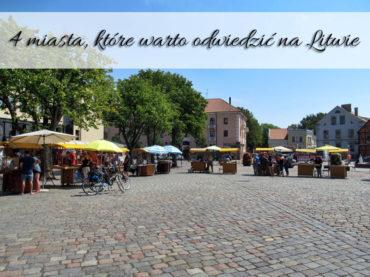 4 miasta, które warto odwiedzić na Litwie. I to w dwa dni!