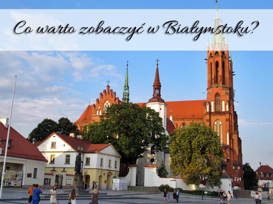 Co-warto-zobaczyc-w-Bialymstoku