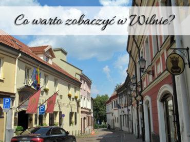 Co warto zobaczyć w Wilnie? Jeden dzień w tym mieście