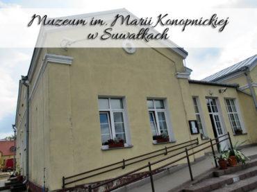 Muzeum im. Marii Konopnickiej w Suwałkach. Nie zrażajcie się remontem