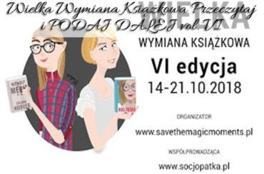 Wielka Wymiana Książkowa Przeczytaj i PODAJ DALEJ vol. VI