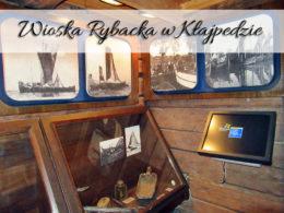 Wioska Rybacka w Kłajpedzie. Bardzo blisko Delfinarium