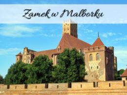 Zamek w Malborku. Największa twierdza na świecie