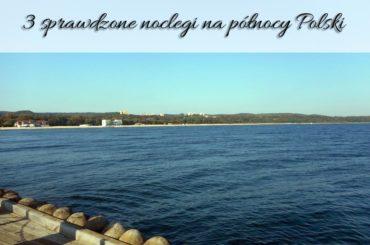 3 sprawdzone noclegi na północy Polski. Kąty Rybackie, Władysławowo i Szczecin