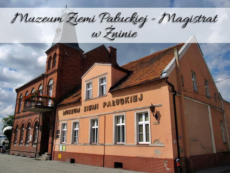 Muzeum-Ziemi-Paluckiej-Magistrat-w-zninie