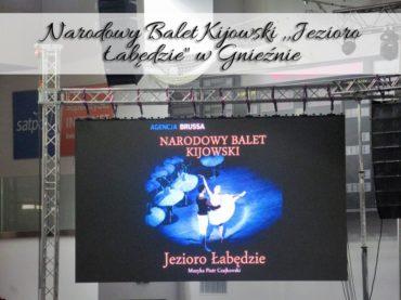 """Narodowy Balet Kijowski ,,Jezioro Łabędzie"""" w Gnieźnie"""