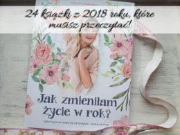24 książki z 2018 roku, które musisz przeczytać!