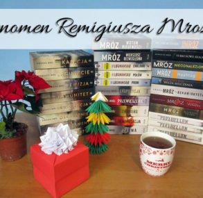 Fenomen Remigiusza Mroza. Jego książki się pochłania!