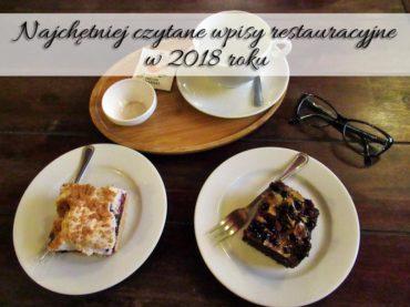 Najchętniej czytane wpisy restauracyjne w 2018 roku