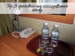 Top 5 sposobów na oszczędzanie wody. Wykorzystaj je wszystkie.