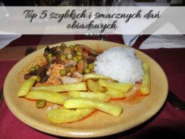 Top 5 szybkich i smacznych dań obiadowych. Znasz je wszystkie?
