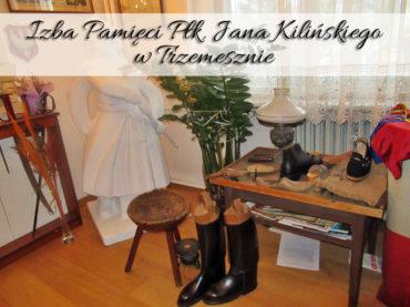 Izba Pamięci Płk. Jana Kilińskiego w Trzemesznie. Poznaj losy trzemeszeńskiego szewca