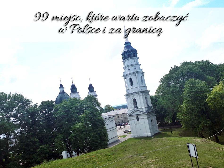 99-miejsc-ktore-warto-zobaczyc-w-polsce-i-za-granica