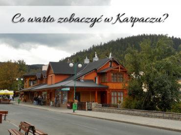 Co warto zobaczyć w Karpaczu? Gdzie jeść? Które biuro turystyczne wybrać?