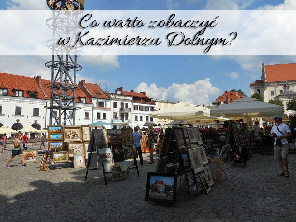 Co-warto-zobaczyc-w-Kazimierzu-Dolnym