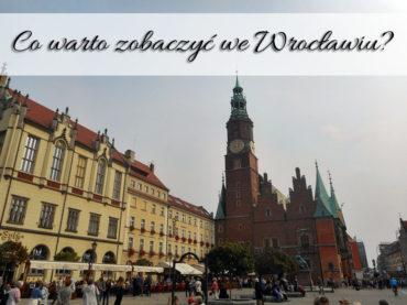 Co warto zobaczyć we Wrocławiu? Sprawdź jak spędzić miły dzień w stolicy Dolnego Śląska
