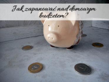 Jak zapanować nad domowym budżetem? Poznaj kilka prostych trików