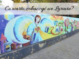 Co warto zobaczyć we Lwowie? 2-dniowa wycieczka na Ukrainę