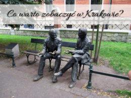 Co warto zobaczyć w Krakowie? 11 sprawdzonych atrakcji