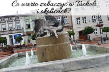 Co warto zobaczyć w Tucholi i okolicach? Gdzie smacznie zjeść?