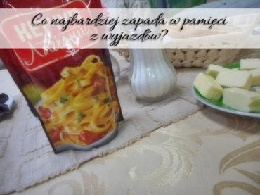 Co najbardziej zapada w pamięci z wyjazdów? Jedzenie!