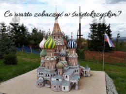 Co warto zobaczyć w świętokrzyskim? Kielce, Opatów, Sandomierz i wiele, wiele innych ciekawych miejsc!