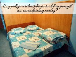 Czy pokoje wieloosobowe to dobry pomysł na samodzielny nocleg?