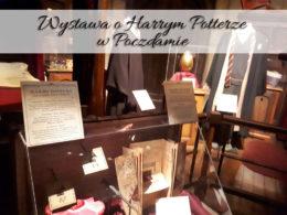 Wystawa o Harrym Potterze w Poczdamie. Czarodziej wciąż popularny!