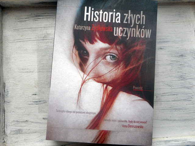 """,,Historia złych uczynków"""" Katarzyna Zyskowska-Ignaciak"""
