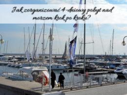 Jak zorganizować 4-dniowy pobyt nad morzem krok po kroku? Zwiedź z nami Gdańsk, Puck, Hel i inne nadmorskie miejscowości