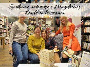 Spotkanie autorskie z Magdaleną Kordel w Poznaniu. Daj się otulić ciepłem i miłością